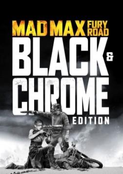 Mad Max: Fury Road - Black & Chrome (2017)
