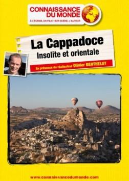 Connaissance du monde : La Cappadoce, Insolite et orientale (2016)