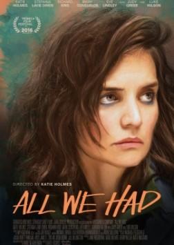 All We Had (2016)