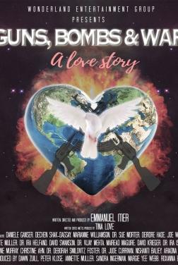 Guns, Bombs & War: A Love Story (2020)