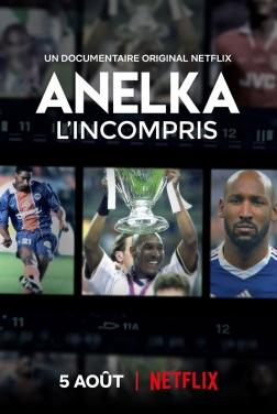 Anelka : l'incompris (2020)