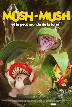 Mush-Mush et le petit monde de la forêt (2021)